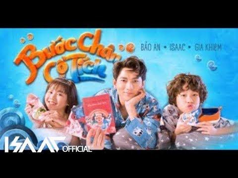 BƯỚC CHÂN CỔ TÍCH (Official MV) | Isaac ft. Gia Khiêm ft. Bảo An