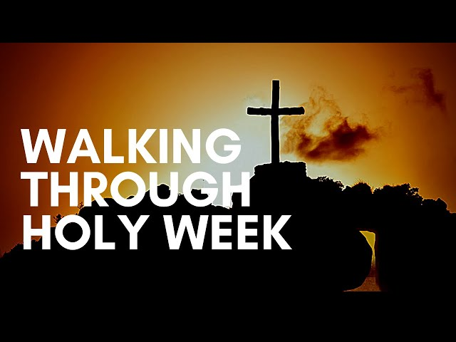 Walking through Holy Week with Jesus FPC Masterclass with Joel Phillips