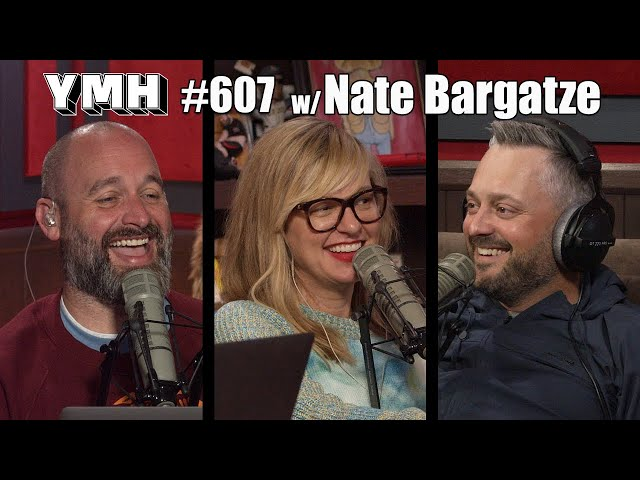 Your Mom's House Podcast - Ep.607 w/ Nate Bargatze