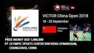{ LIVE } SEMIFINAL BADMINTON China Open 2018
