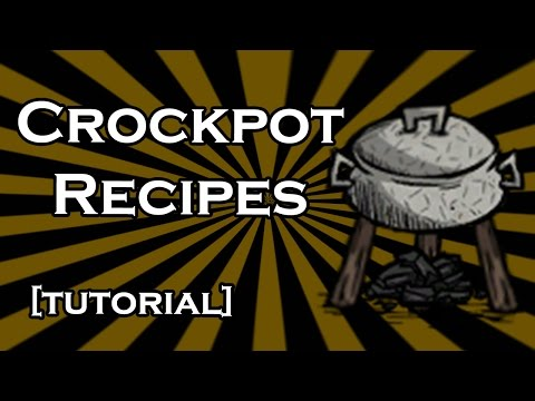 DON'T STARVE GUIDE - BEST CROCK POT RECIPES - EPIC COOKING (TUTORIAL)