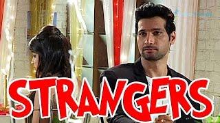 Arjun & Radhika to behave as strangers
