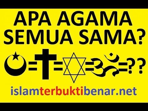 ! Samakah Semua Agama???