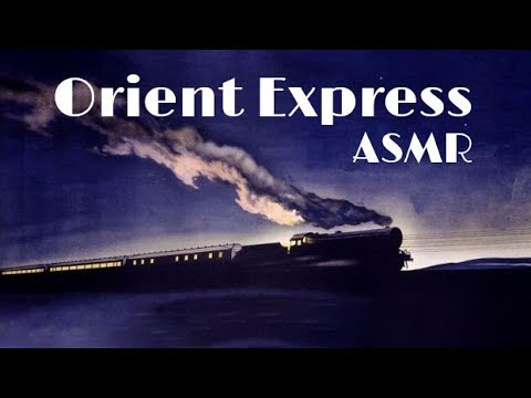 ASMR - A Night on the Orient Express and History of Railroads