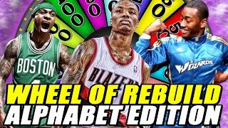 WHEEL OF REBUILD! ALPHABET EDITION!! 82-0 CHALLENGE! - NBA 2K17