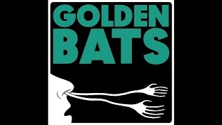 "Golden Bats ""Bunny Lake"""
