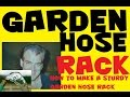 Garden Hose, How to Make a Sturdy Garden Hose Rack