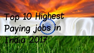 Top 10 Highest paying jobs in India 2017