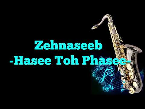 #168:-Zehnaseeb ||Hasee Toh Phasee | Parineeti -Sidharth || Best Saxophone Instrumental ||HD Quality