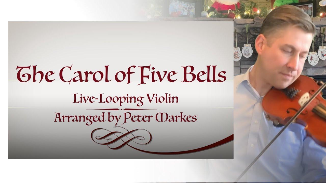 The CAROL of FIVE BELLS  |  Loop Violin Cover by Peter Markes