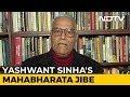 """Duryodhan, Dushashan"": Yashwant Sinha's Mahabharata Dig At BJP Top Rung"