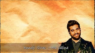 Kendji Girac - Ma câlina Paroles