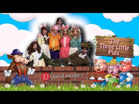 08 04 17 OperaLancaster The Three Little Pigs