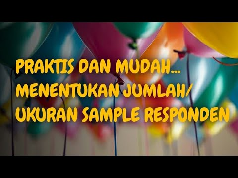 TUTORIAL KE-24: CARA MENENTUKAN JUMLAH SAMPEL PENELITIAN DARI POPULASI - YouTube