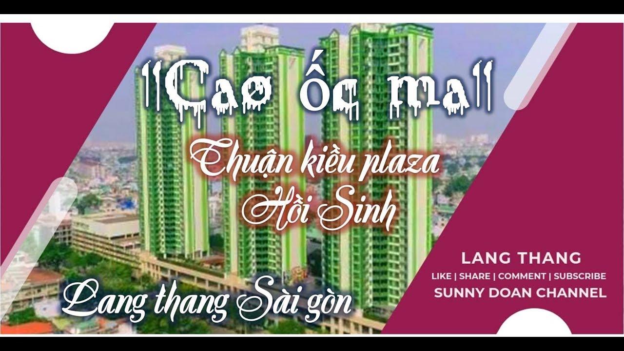 """CAO ỐC MA"" THUẬN KIỀU PLAZA HỒI SINH SAU 20 NĂM BỎ HOANG | LANG THANG SÀI GÒN | THE GARDEN MALL"