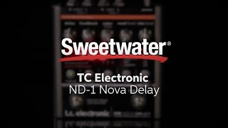 TC Electronic ND-1 Nova Delay Pedal Review by Sweetwater