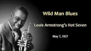 Louis Armstrong Hot Seven - Wild Man Blues (1927)