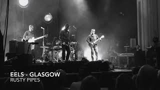 Eels - Rusty Pipes live in Glasgow 4th July 2018