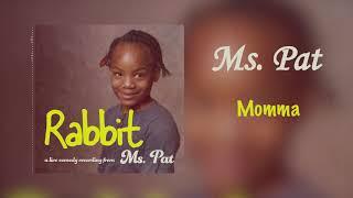 Momma | Rabbit | Ms. Pat