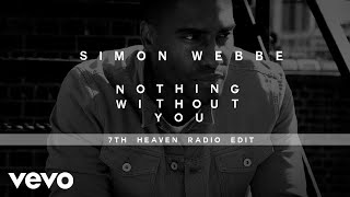 Simon Webbe - Nothing Without You (7th Heaven Radio Edit) [Audio]