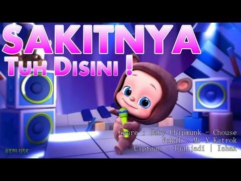 SAKITNYA TUH DISINI - Baby Dance Chipmunk Cita Citata Cover By Mr X Katrok @xplusk