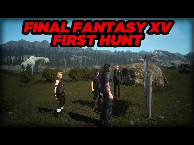 Final Fantasy XV Video 1