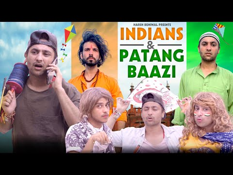 Indians & Patangbaazi | Independence Day Special | Harsh Beniwal