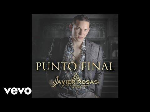 Javier Rosas Y Su Artillería Pesada - Punto Final (Audio)