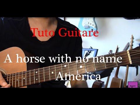 Cours de guitare - Chanson facile 4 accords - A horse with no name - America +TAB