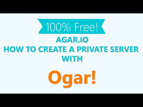 Ogar - How To Create A Private Server - 100% Free!