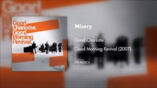 Good Charlotte - Misery (3D AUDIO)