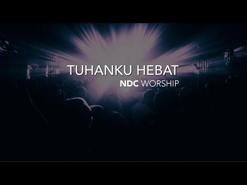 Tuhanku Hebat (NDC Worship)
