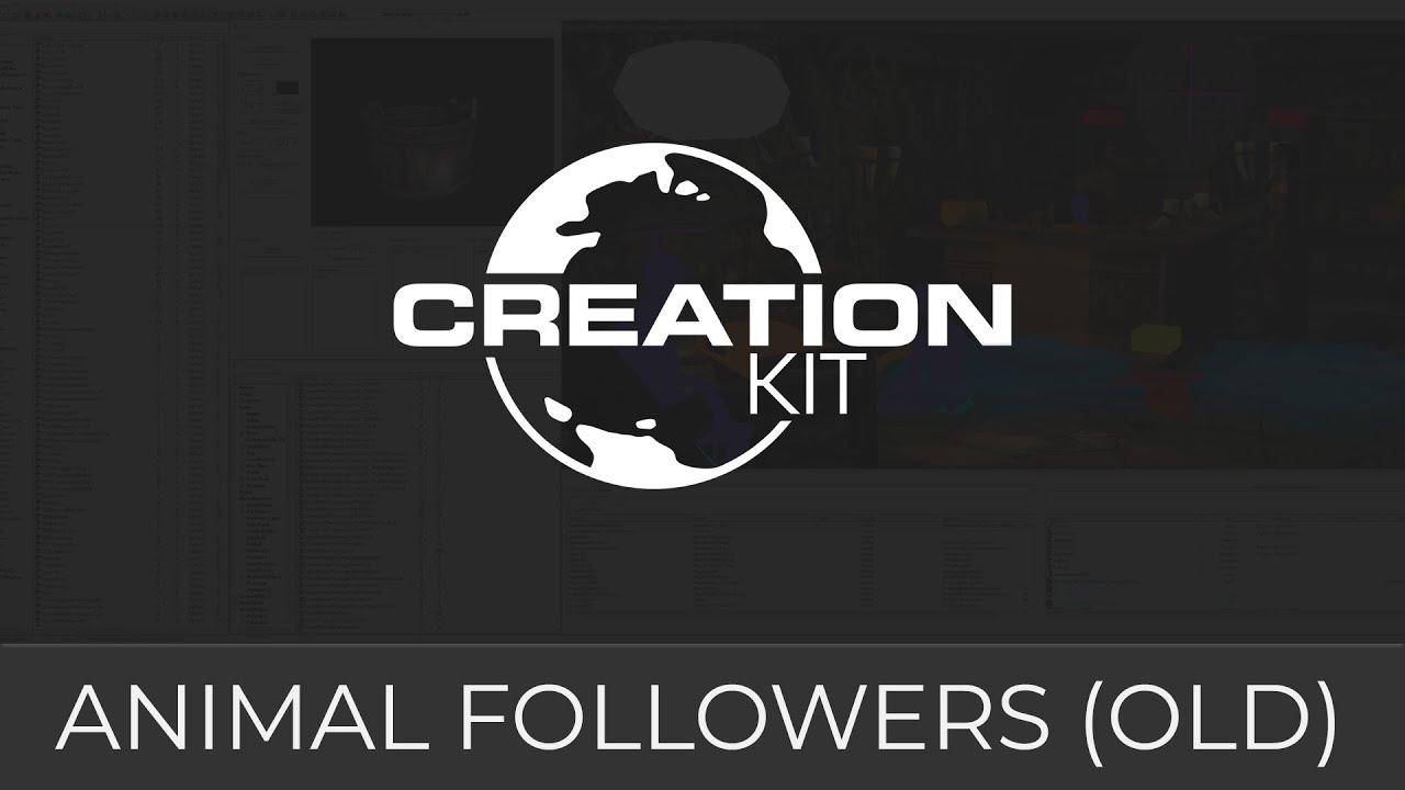Creation Kit Tutorial Animal Followers Youtube