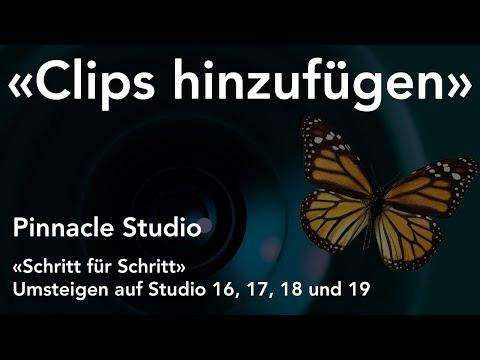 Videoclips hinzufügen mit Pinnacle Studio  - Umsteigen auf Studio 16, 17, 18 und 19