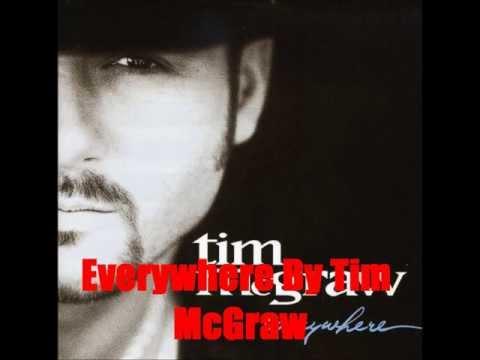 Everywhere By Tim McGraw *Lyrics in description*
