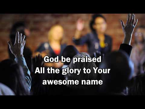 New Life Worship - God Be Praised / Our God Reigns (with Lyrics)