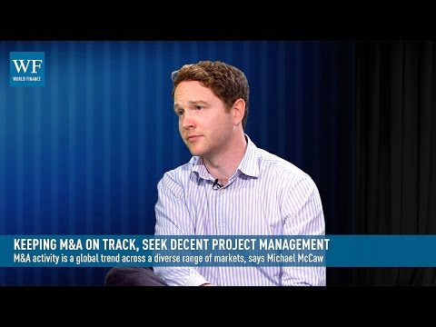 Keeping M&A on track, seek decent project management | World Finance