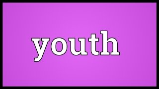 Youth Meaning