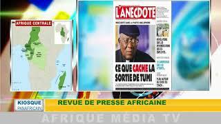 revue de presse : KIOSQUE PANAFRICAIN DU 30 07 2018