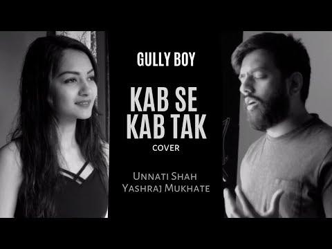 Kab Se Kab Tak | Gully Boy | Unnati Shah | Yashraj Mukhate