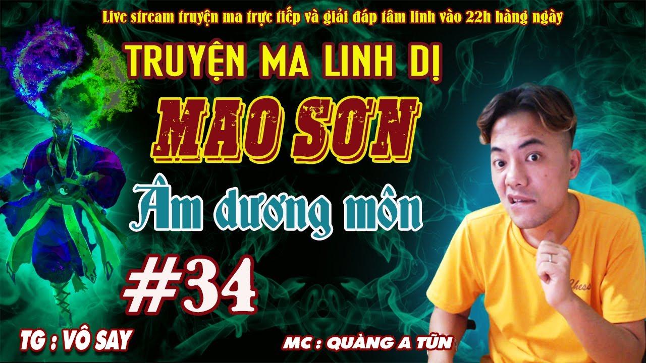 Mao Sơn Âm Dương Môn Tập 34 : Quỷ trạch âm địa | Truyện ma Quàng A Tũn hay nhất