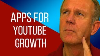 YouTube Apps To Grow Your Channel Fast