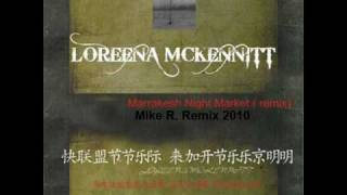 Loreena McKennitt- Marrakesh Night Market (Mike r. remix) teaser.wmv