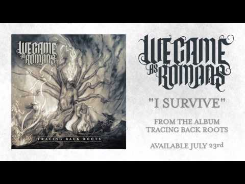 "We Came As Romans ""I Survive"" (featuring Aaron Gillespie)"