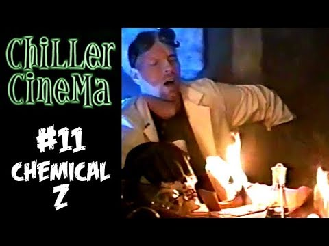 Chiller Cinema #11 - Chemical Z