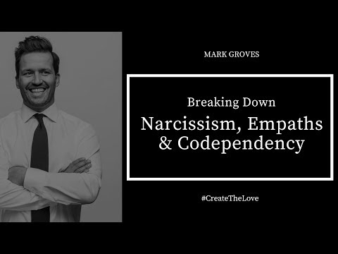 Breaking Down Narcissism, Empaths and Codependency