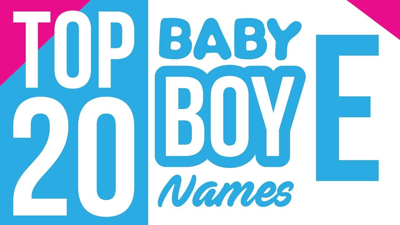 Baby Boy Names Start with E, Baby Boy Names, Name for Boys ...