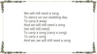 Hawksley Workman - We Will Still Need a Song Lyrics