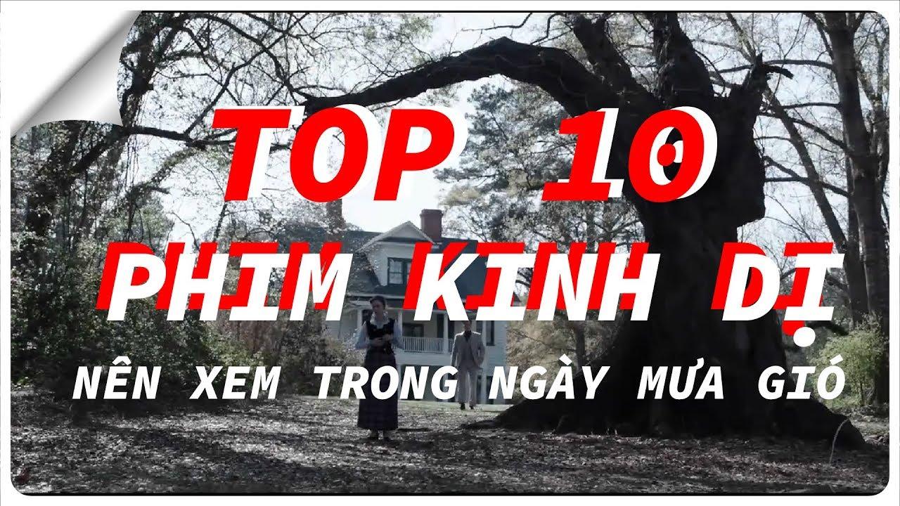 TOP 10 Phim kinh di hay nhất – Nên xem trong ngày mưa gió