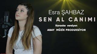Esra Şahbaz - SEN AL CANIMI (karaoke versiyon)